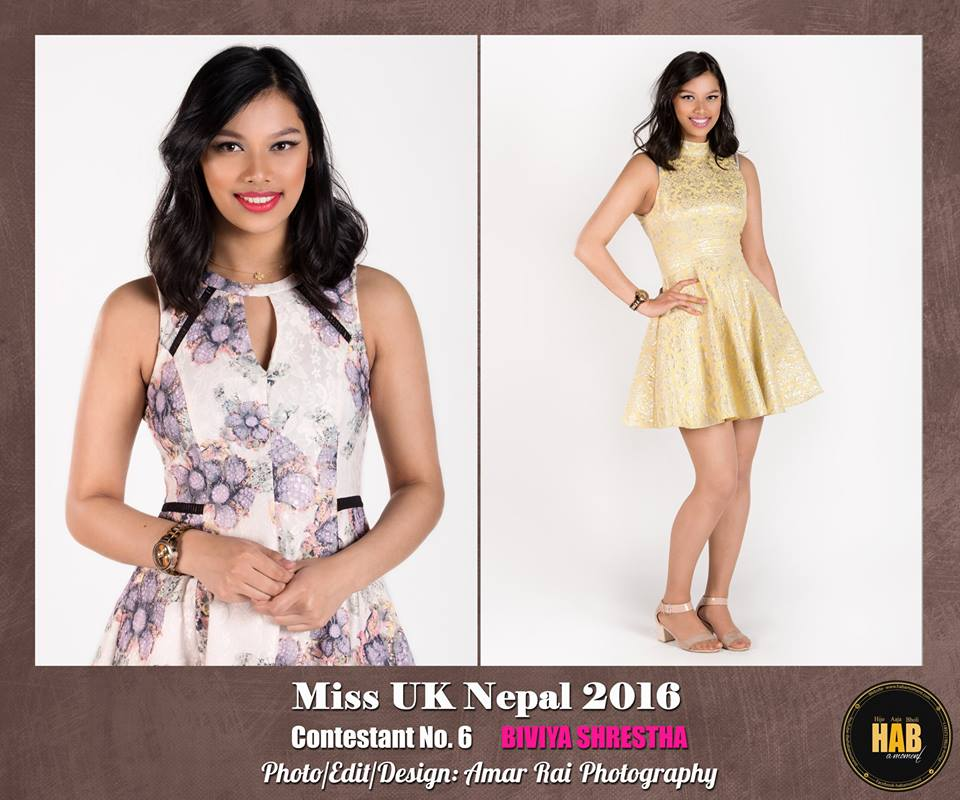 CONTESTANT NO.6 Name: Biviya Shrestha Address:East Sussex, UK Age: 22 Height:5'7 Weight: 60 kg Dress size: 10 Current/most recent education: 3rd year Media Arts Production [ Universit Of Greenwich] Hobbies: Dancing, Music, Drawing, Photography Occupation: Student Aim in future: Being a successful Director